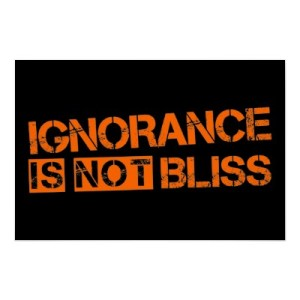 ignorance-is-not-bliss